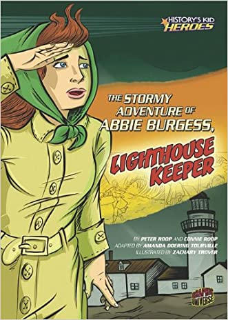 The Stormy Adventure of Abbie Burgess, Lighthouse Keeper (History's Kid Heroes (Quality Paper)) written by Amanda Doering Tourville