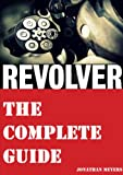 Revolver - The complete guide