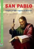 img - for San Pablo: Cuenta su vida. Expone su doctrina (Santos. Amigos de Dios) (Spanish Edition) book / textbook / text book