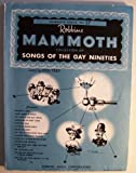 img - for Robbins Mammoth Collection of Songs of the Gay Nineties [ Mammoth Series No. 17 ] (Includes: Hot Time in the Old Town, Frankie and Johnny, The Tattooed Lady, and much more!) book / textbook / text book