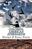 Colossus: American Athenaeum: Museum in Words