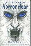 img - for R. L. Stine's Horror Hour: Time for Terror including Nightmare Hour and The Haunting Hour (Illustrated by Seventeen Outstanding Artists) book / textbook / text book