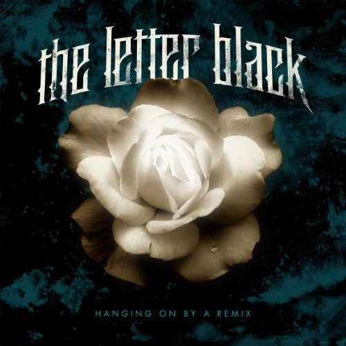 The Letter Black-Hanging On By A Remix-CD-FLAC-2012-WREMiX Download