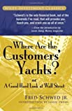 img - for Where Are the Customers' Yachts?: Or a Good Hard Look at Wall Street [WHERE ARE THE CUSTOMERS YACHTS] book / textbook / text book
