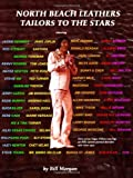 North Beach Leathers - Tailors to the Stars (0578057603) by Bill Morgan