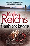 Kathy Reichs Flash and Bones: (Temperance Brennan 14)