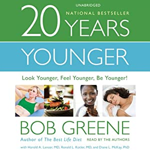 20 Years Younger: Look Younger, Feel Younger, Be Younger! | [Bob Greene, Harold A. Lancer, M.D., Ronald L. Kotler, M.D., Diane L. McKay, M.D.]