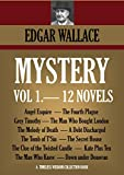 12 MYSTERY NOVELS  Angel Esquire, The Fourth Plague, Grey Timothy, The Man Who Bought London, The Melody of Death, A Debt Discharged, The Tomb of T'Sin,     (Timeless Wisdom Collection Book 1261)