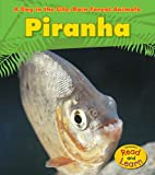 img - for Piranha (A Day in the Life: Rain Forest Animals) book / textbook / text book