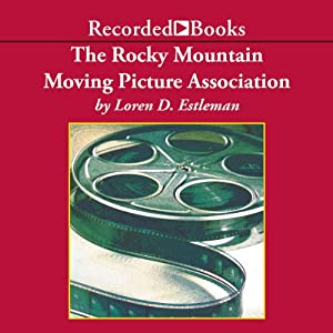 Rocky Mountain Moving Picture Association | [Loren D. Estleman]