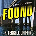 Found: A Matt Royal Mystery Audiobook by H. Terrell Griffin Narrated by Steven Roy Grimsley