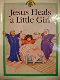 Jesus Heals a Little Girl (Treasure Chest) (0745931065) by Rock, Lois