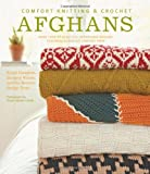 img - for Comfort Knitting & Crochet: Afghans: More Than 50 Beautiful, Affordable Designs Featuring Berroco's Comfort Yarn book / textbook / text book