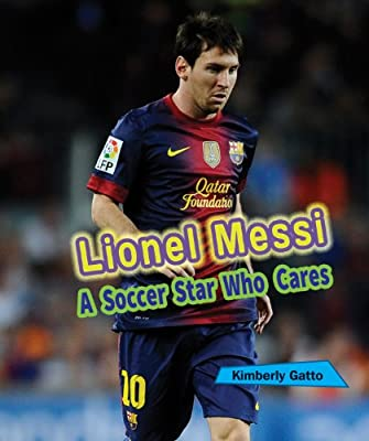 Lionel Messi: A Soccer Star Who Cares (Sports Stars Who Care)