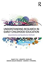 Understanding Research In Early Childhood Education: Quantitative And Qualitative Methods