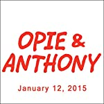 Opie & Anthony, Jim Florentine and Jamie Hector, January 12, 2015 | Opie & Anthony