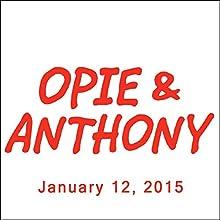 Opie & Anthony, Jim Florentine and Jamie Hector, January 12, 2015  by Opie & Anthony Narrated by Opie & Anthony