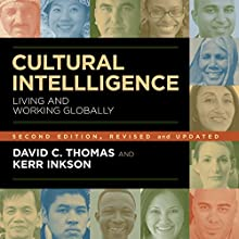 Cultural Intelligence: Living and Working Globally (       UNABRIDGED) by David C. Thomas, Kerr Inkson Narrated by Ken Stephens