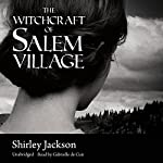 The Witchcraft of Salem Village | Shirley Jackson