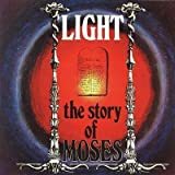 The Story Of Moses by Light (2006-01-01)