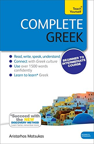 Complete Greek Beginner to Intermediate Course: (Book and Audio Support) Learn to Read, Write, Speak and Understand a New Language with Teach Yourself (Teach Yourself Complete Courses)