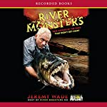 River Monsters: True Stories of the Ones That Didn't Get Away | Jeremy Wade