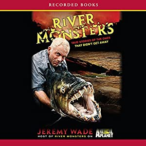 River Monsters Audiobook