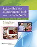 img - for By Bessie L. Marquis RN CNAA MS Leadership and Management Tools for the New Nurse: A Case Study Approach (1 Pap/Psc) book / textbook / text book