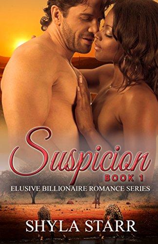 Free Kindle Book : Suspicion: Elusive Billionaire Romance Series, Book 1