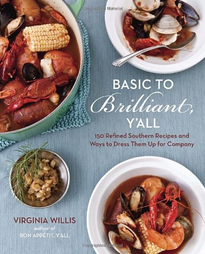 Basic to Brilliant, Y'all: 150 Refined Southern Recipes and Ways to Dress Them Up for Company PDF