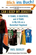 Can I Keep My Jersey?: 11 Teams, 5 Countries, and 4 Years in My Life as a Basketball Vagabond