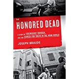The Honored Dead: A Story of Friendship, Murder, and the Search for Truth in the Arab World ~ Joseph Braude