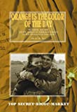 img - for ORANGE IS THE COLOR OF THE DAY: Pictorial History of the American Airborne Forces in the Invasion of Holland (English and French Edition) book / textbook / text book