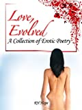 Love, Evolved: A Collection of Erotic Poetry
