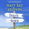 Beach Town (       UNABRIDGED) by Mary Kay Andrews Narrated by Kathleen McInerney