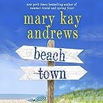Beach Town | Mary Kay Andrews