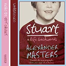Stuart: A Life Backwards (       UNABRIDGED) by Alexander Masters Narrated by Jot Davies