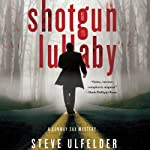Shotgun Lullaby: Conway Sax, Book 3 (       UNABRIDGED) by Steve Ulfelder Narrated by Mark Boyett