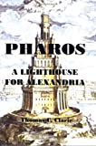 Pharos - A Lighthouse For Alexandria