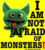 I Am Not Afraid of Monsters! (Perfect for Bedtime and Young Readers Childrens Books Collection)