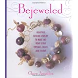 Bejeweled: Beautiful Fashion Jewelry to Make and Wear Using Crystals, Beads, and Charmsby Claire Aristides