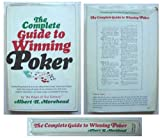 The Complete Guide to Winning Poker: Everything There is to Know About the Great American Game (0671155040) by Albert H. Morehead