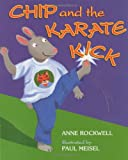 Chip and the Karate Kick (Good Sports) (0060284420) by Rockwell, Anne