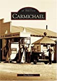 img - for Carmichael (CA) (Images of America) by Kay Muther (2004-11-19) book / textbook / text book