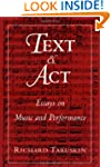 Text and Act: Essays on Music and Per...