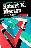Robert K. Merton (Key Sociologists Series)