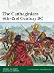 The Carthaginians 6th-2nd Century BC...