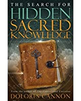 The Search for Hidden, Sacred Knowledge (English Edition)