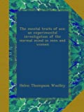 img - for The mental traits of sex; an experimental investigation of the normal mind in men and women book / textbook / text book