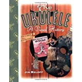 "The Ukulele: A Visual Historyvon ""Jim Beloff"""